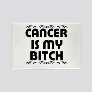 Cancer is My Bitch Rectangle Magnet
