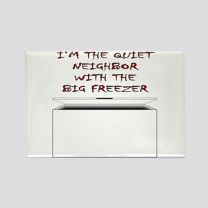 I'm The Quiet Neighbor With The Big Freezer Rectan