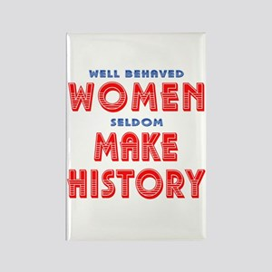 Unique Well Behaved Women Rectangle Magnet