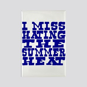I miss hating summer heat Rectangle Magnet
