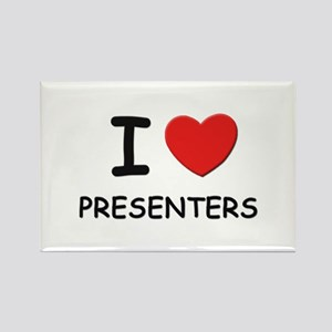 I love presenters Rectangle Magnet