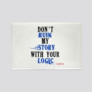 Don't Ruin My Story Quote (v3) Rectangle Magnet
