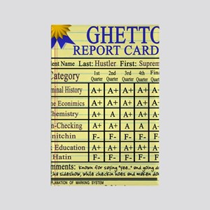 Ghetto Report Card -- T-Shirt Rectangle Magnet