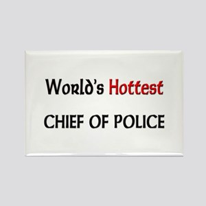 World's Hottest Chief Of Police Rectangle Magnet