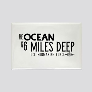 The Ocean is 6 Miles Deep Rectangle Magnet