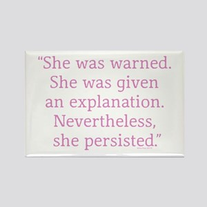 She was warned. Nevertheless she persisted s Magne