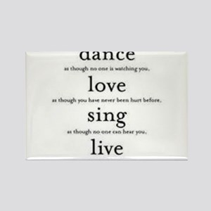 Dance, Love, Sing, Live Rectangle Magnet