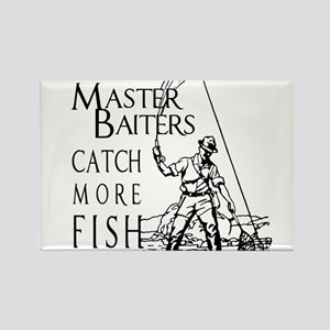 Master baiters catch more fish ~ Rectangle Magnet