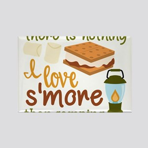 There Is Nothing I Love S'more Than Ca Magnets