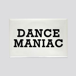 Dance Maniac Rectangle Magnet
