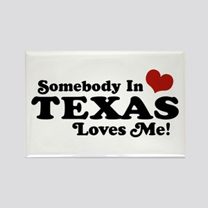 Somebody in Texas Loves Me Rectangle Magnet