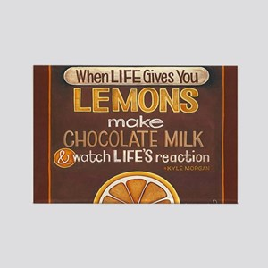 When Life gives you lemons... Rectangle Magnet