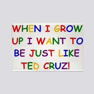 Ted Cruz when i grow up Magnets