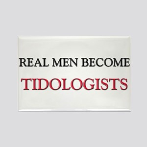 Real Men Become Tidologists Rectangle Magnet