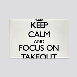 Keep Calm and focus on Takeout Magnets