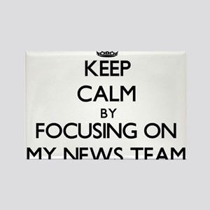 Keep Calm by focusing on My News Team Magnets