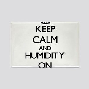 Keep Calm and Humidity ON Magnets