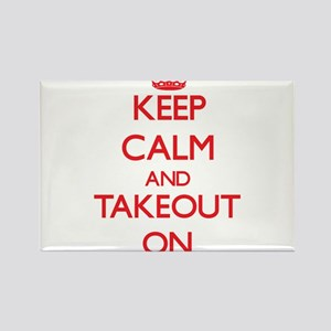 Keep Calm and Takeout ON Magnets
