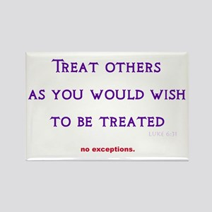 treat others Rectangle Magnet