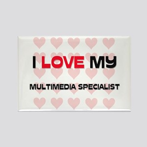 I Love My Multimedia Specialist Rectangle Magnet