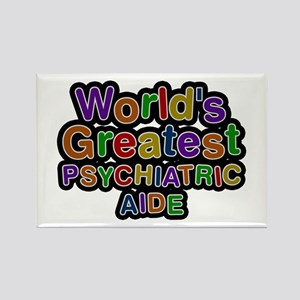 World's Greatest PSYCHIATRIC AIDE Rectangle Magnet