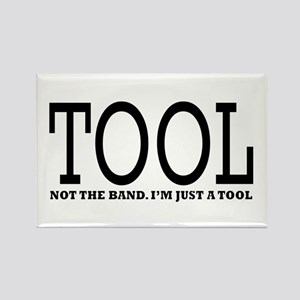 Tool - Not The Band. I'm Just A Tool Rectangle Mag