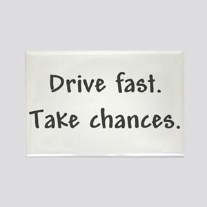 Drive Fast Take Chances Rectangle Magnet