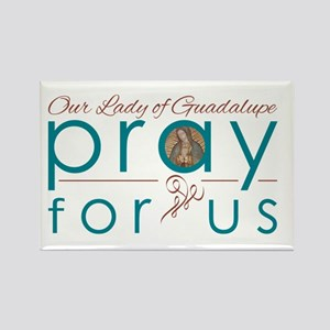 Our Lady of Guadalupe: Pray for Us Magnets