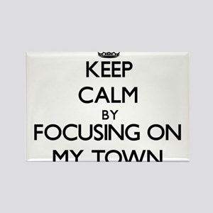 Keep Calm by focusing on My Town Magnets