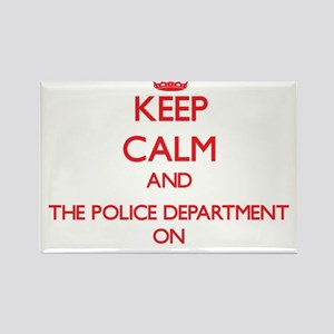 Keep Calm and The Police Department ON Magnets