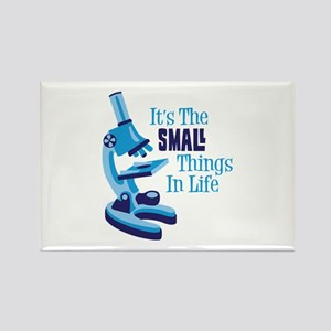 Its The SMALL Things In Life Magnets
