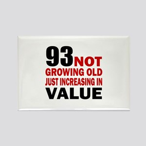 93 Not Growing Old Rectangle Magnet