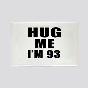Hug Me I Am 93 Rectangle Magnet