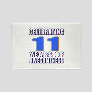 11 Years Of Awesomeness Rectangle Magnet