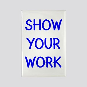show your work Rectangle Magnet
