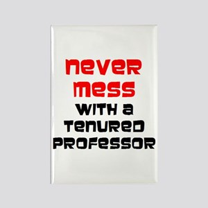 mess with tenured professor Rectangle Magnet