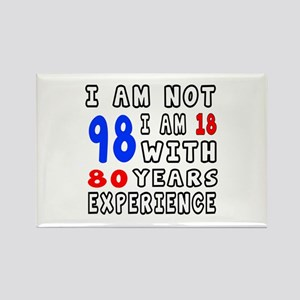 I am not 98 Birthday Designs Rectangle Magnet