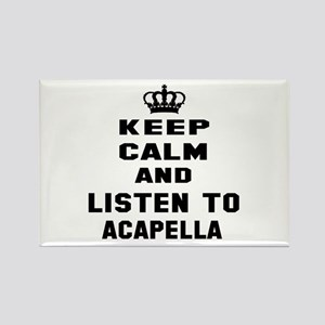 Keep calm and listen to Acapella Rectangle Magnet