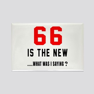 66 Is The New What Was I Saying ? Rectangle Magnet
