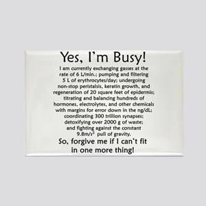 Yes, I'm Busy! Rectangle Magnet