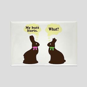 My butt hurts Chocolate bunnies Rectangle Magnet