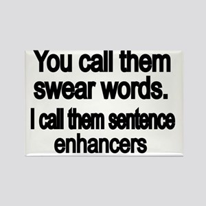 You call them swear words Rectangle Magnet