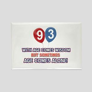 Funny 93 wisdom saying birthday Rectangle Magnet