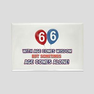 Funny 66 wisdom saying birthday Rectangle Magnet