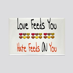 Love Feeds You Rectangle Magnet