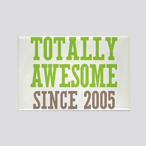 Totally Awesome Since 2005 Rectangle Magnet