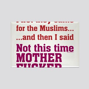First they came for Muslims s Magnets