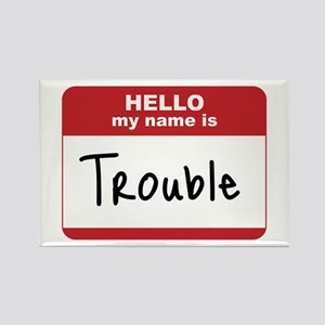 My Name Is Trouble Rectangle Magnet