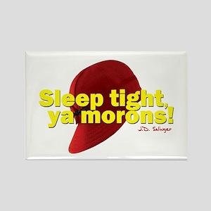 Sleep Tight, Ya Morons! Rectangle Magnet