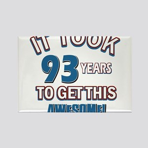 Awesome 93 year old birthday design Rectangle Magn